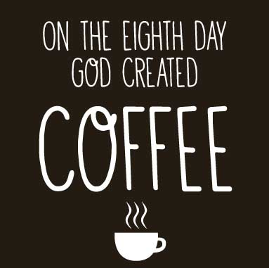 God Created Coffee