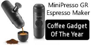 MiniPresso GR Espresso Maker Coffee Gadget Of The Year