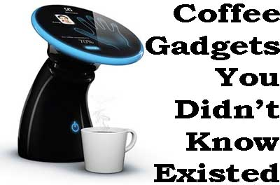 Unique Coffee Gadgets