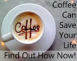 ways your coffee can save your life