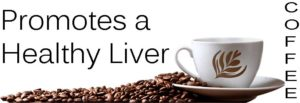 coffee promotes a healthy liver