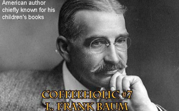 L Frank Baum Coffee