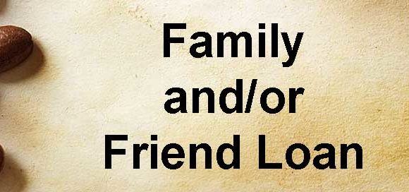 Family and or Friend Loan