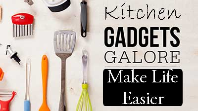 Make Life Simpler With These Kitchen Gadgets