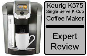 Keurig K575 Coffee Maker Expert Review