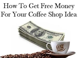 Coffee Shop Grants Free Money