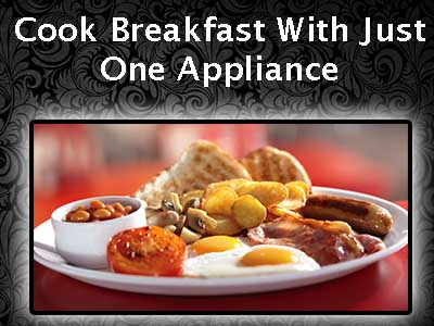 Cook Breakfast With Just One Appliance