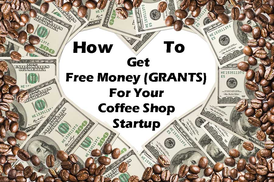 how to get coffee shop startup grants and funding
