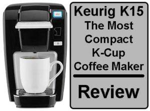 Keurig K15 Coffee Maker Expert Review