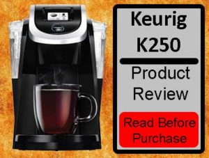 Keurig K250 Coffee Maker Review