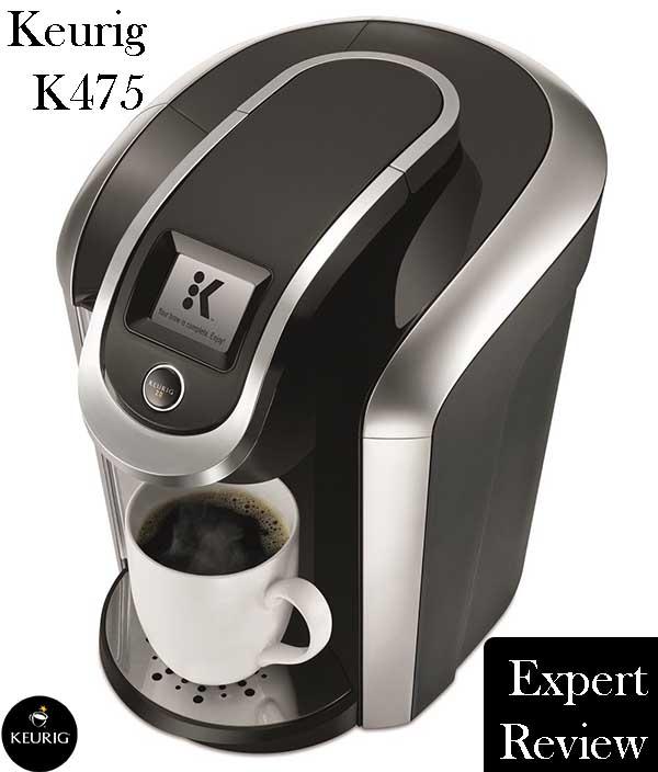 Keurig K475 Coffee Maker  Expert Review