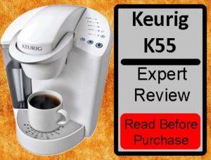 Keurig K55 Coffee Maker Expert Review