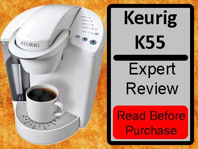 Keurig K55 Coffee Maker Expert Review