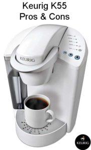 Keurig K55 Coffee Maker Ultimate Review