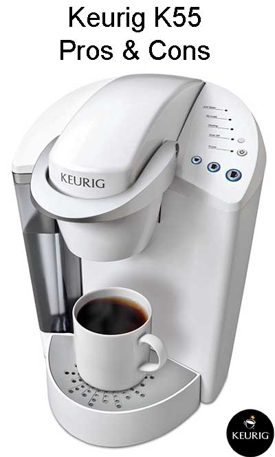 Keurig K55 Coffee Maker Ultimate Review