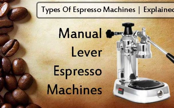 Manual Lever Espresso Machines Explained