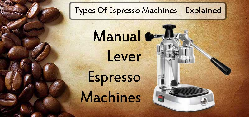 Manual Lever Espresso Machines Explained