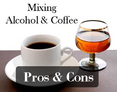 Mixing alcohol and coffee pros and cons