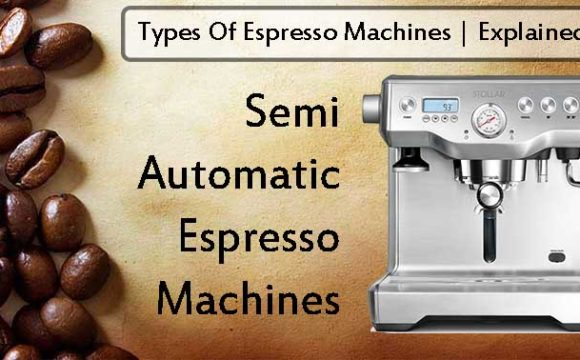 Semi Automatic Espresso Machines Explained
