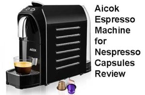 Aicok Espresso Machine for Nespresso Capsules review