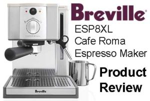 Breville ESP8XL Cafe Roma Espresso Maker Review