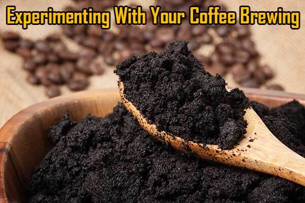 Experimenting With Your Coffee Brewing