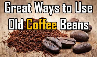 Great Ways to Use Old Coffee Beans