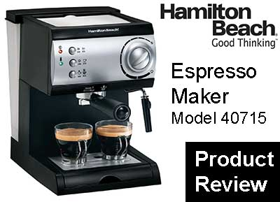 Hamilton Beach Espresso Maker Model 40715 Review