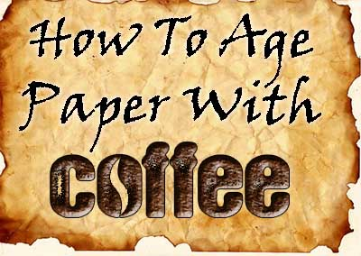 How to age paper with coffee