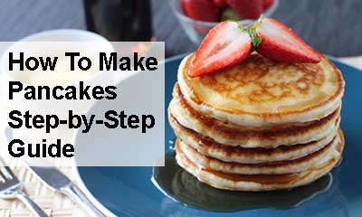 How to make pancakes step by step guide