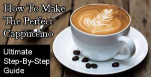 How to make the perfect cappuccino