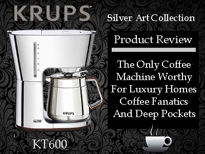 KRUPS KT600 SIlver Art Collection Coffee Maker Product Review