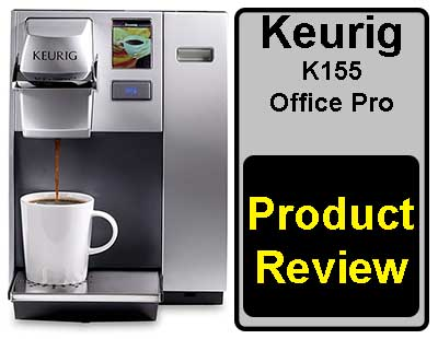 Keurig K155 Office Pro Single Cup Commercial Coffee Maker Expert Review