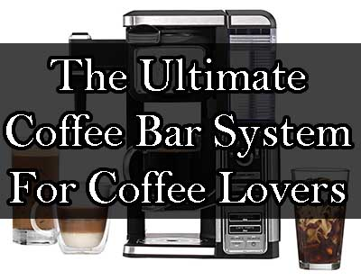 The Ultimate Coffee Bar System For Coffee Lovers