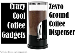 crazy cool coffee gadgets - Zevro ground coffee dispenser