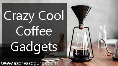 crazy cool coffee gadgets
