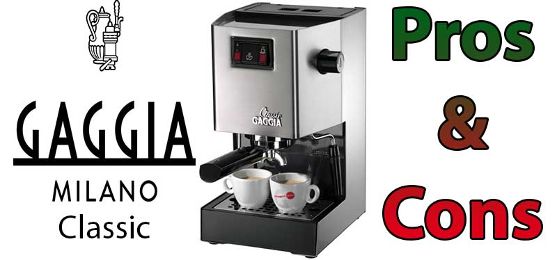 Gaggia Classic Espresso Machine Expert Review - Pros & Cons - Details - Features - Specs