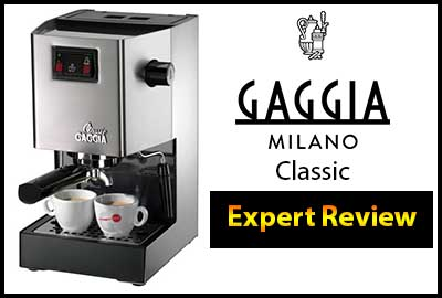 Gaggia Classic Espresso Machine Expert Review