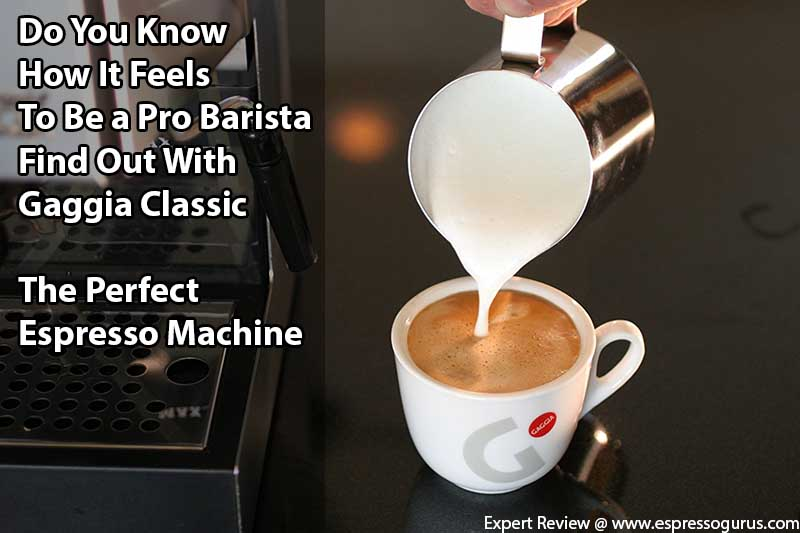 Gaggia Classic - The Best Espresso Maker - In Depth Review