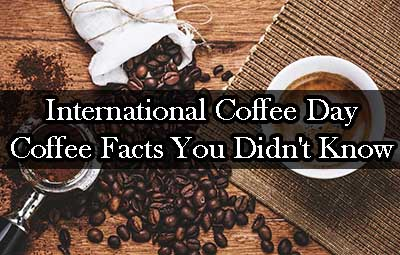 International Coffee Day Coffee Facts You Didn't Know!