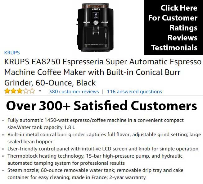 KRUPS EA8250 Espresseria Super Automatic Espresso Maker Customer Ratings, Reviews, Testimonials In Depth Review