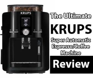 KRUPS Ultimate Super Automatic Espresso Maker Review