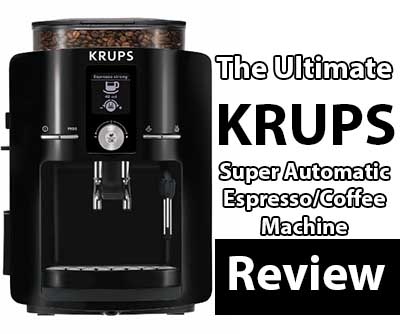 Krups Coffee Maker Reviews Ratings : KRUPS Ultimate Super Automatic Espresso Maker Review Espresso Guru