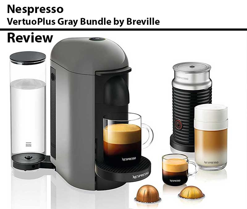 Nespresso VertuoPlus By Breville Full Review