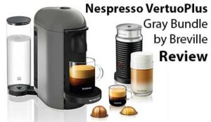 Nespresso VertuoPlus by Breville Review