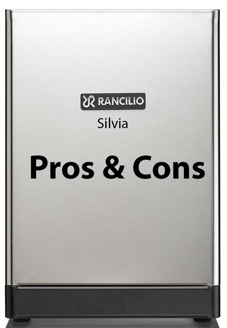 Rancilio Silvia Pros & Cons