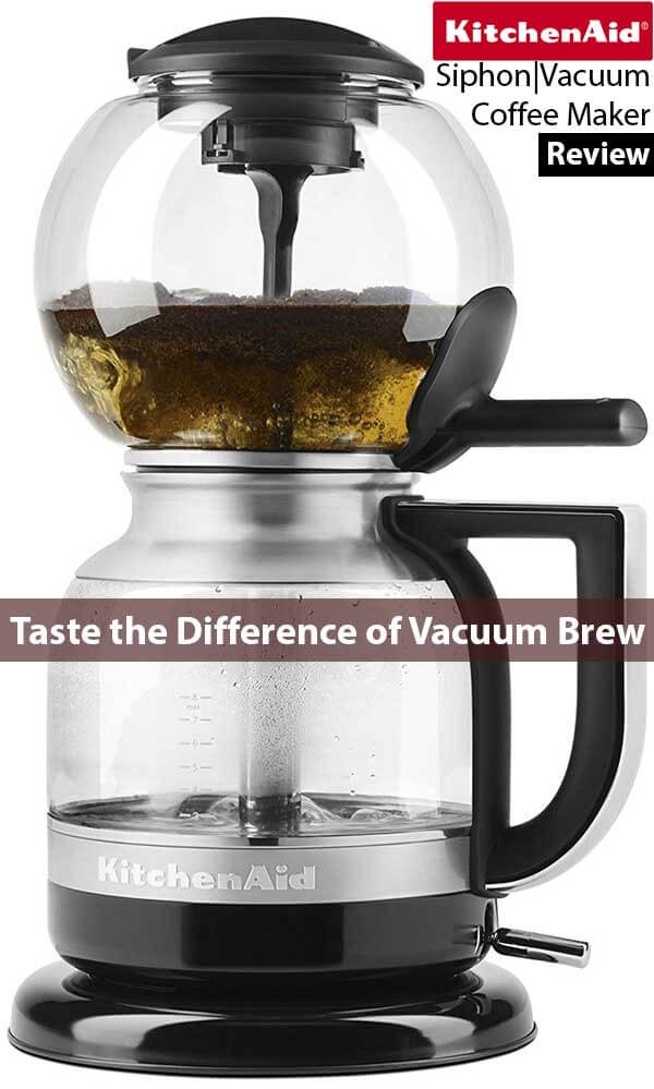 Best Siphon Coffee Maker Review - KitchenAid Vacuum Coffee Maker