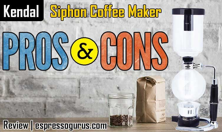 Kendal Vacuum Coffee Maker Pros and Cons
