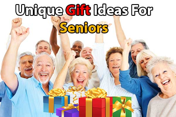 Unique Gift Ideas For Seniors