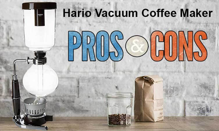 vacuum coffee maker pros and cons 2018